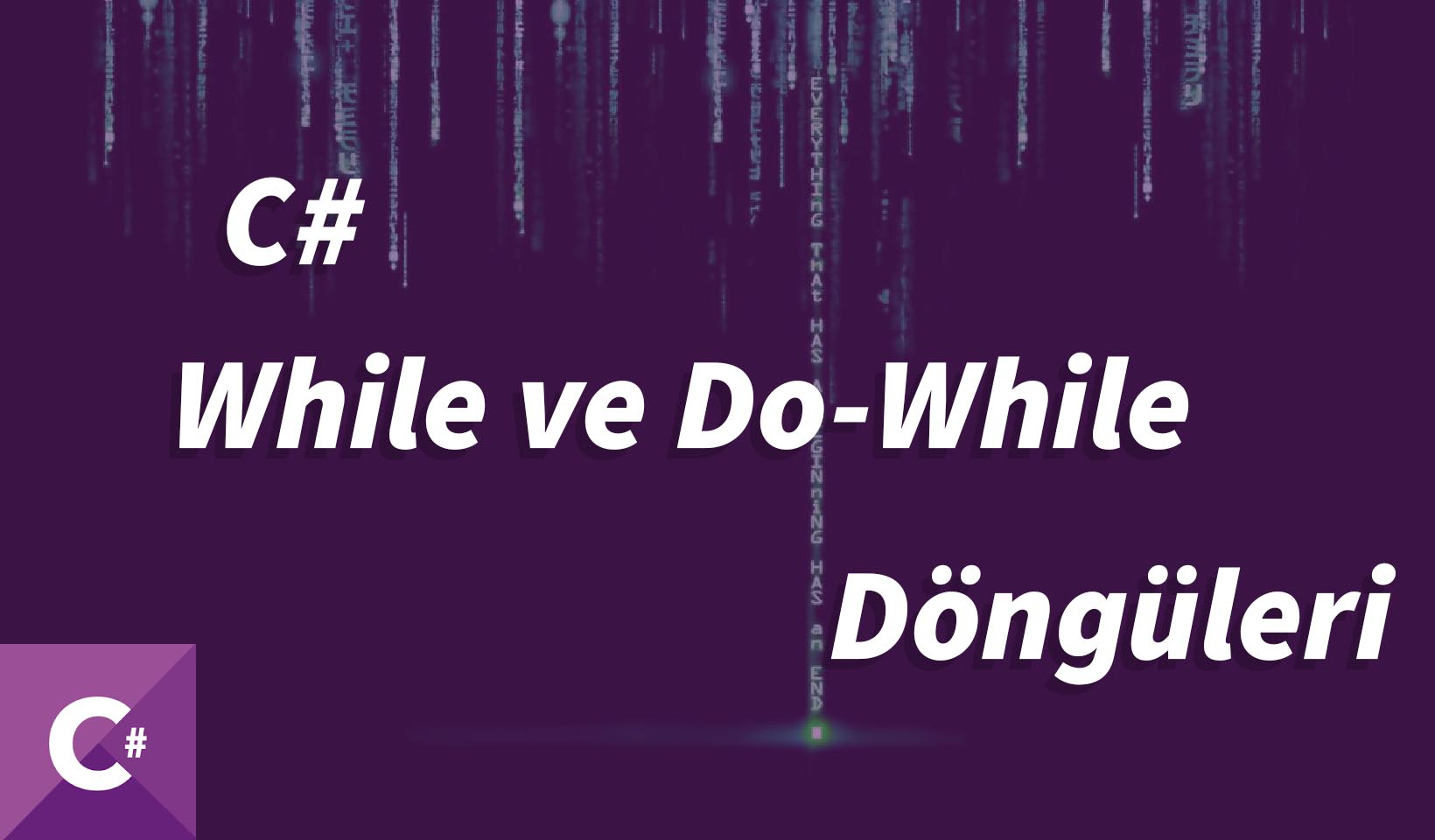 c#, c# while, c# do while, c# döngüler, c sharp döngüler, c sharp while, c sharp do while