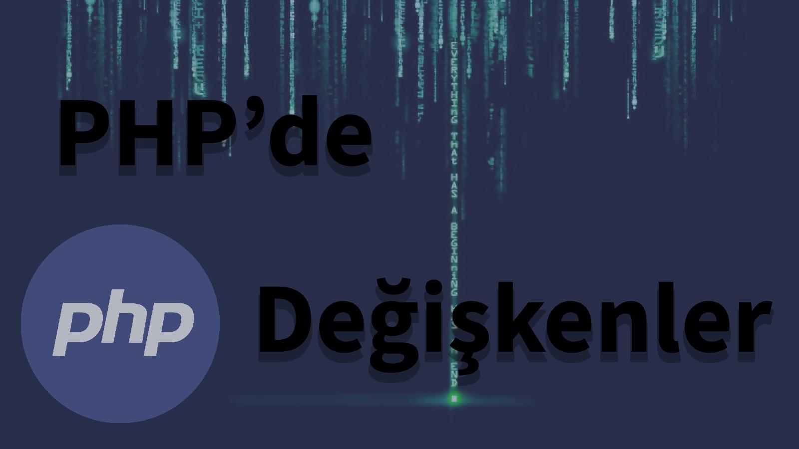 php dersleri, php, php öğren, kodlama öğren, php yazılım, php kodlama, yazılım dersleri, yazılım öğren, kodlama öğren, php değişkenler, değişkenler php