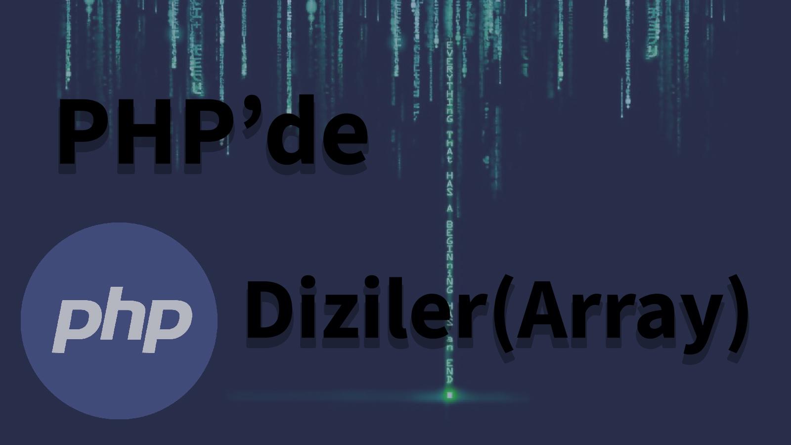 php array, php dizi, php dizi kullanımı, php dizi tanımlama, php diziler, diziler php, php de diziler, php, php dersleri