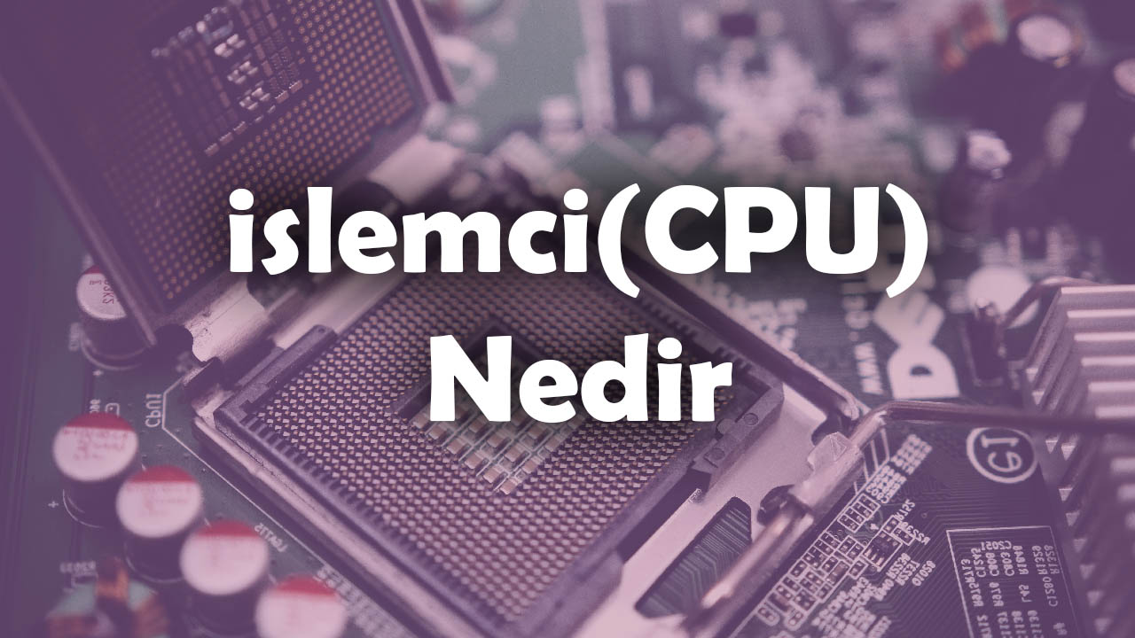 arithmetic logic unit, bilgisayar bileşenleri, cpu, cpu nedir, donanım, iç donanım, ilk işlemci, işlemci, işlemci hızı, işlemci nedir, işlemcilerde transistör, mikroişlemci programlama