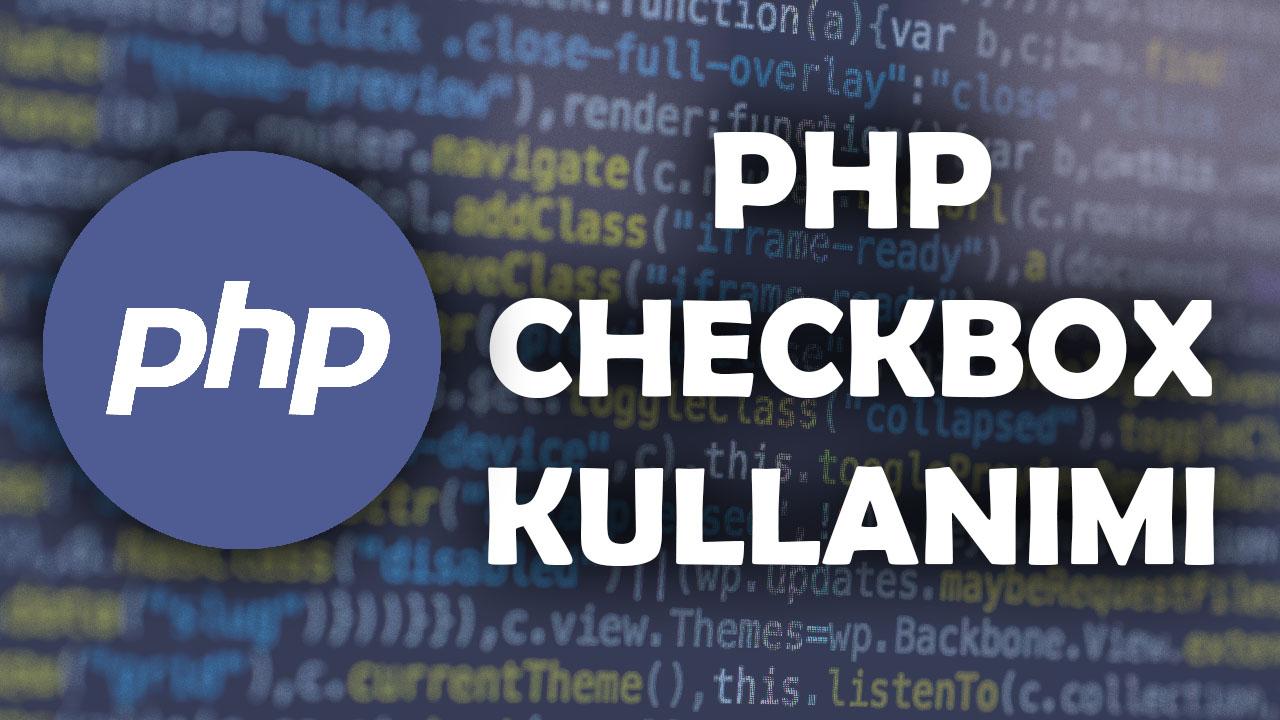 checkbox by php, checkbox kullanımı php, php array örnekleri, php checkbox, php checkbox ajax, php checkbox array, php checkbox array post, php checkbox array value, php checkbox button, php checkbox checked kontrolü, php checkbox kullanımı, php checkbox veritabanı kayıt, php checkbox veritabanına kaydetme, php for checkbox, php örneği, php örnekleri basit, php proje örnekleri