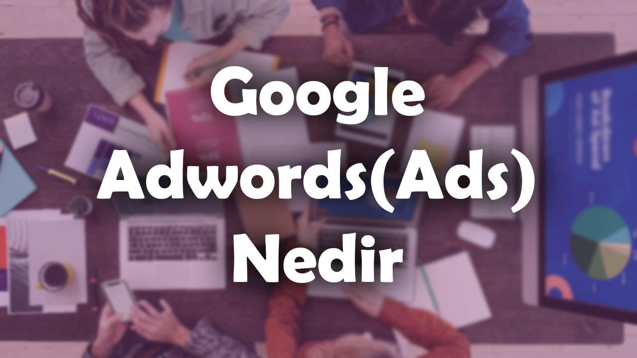 adwords ne işe yarar, adwords nedir, adwords reklam nedir, google ads, google ads nedir, google adwords nedir, google reklamlar nedir