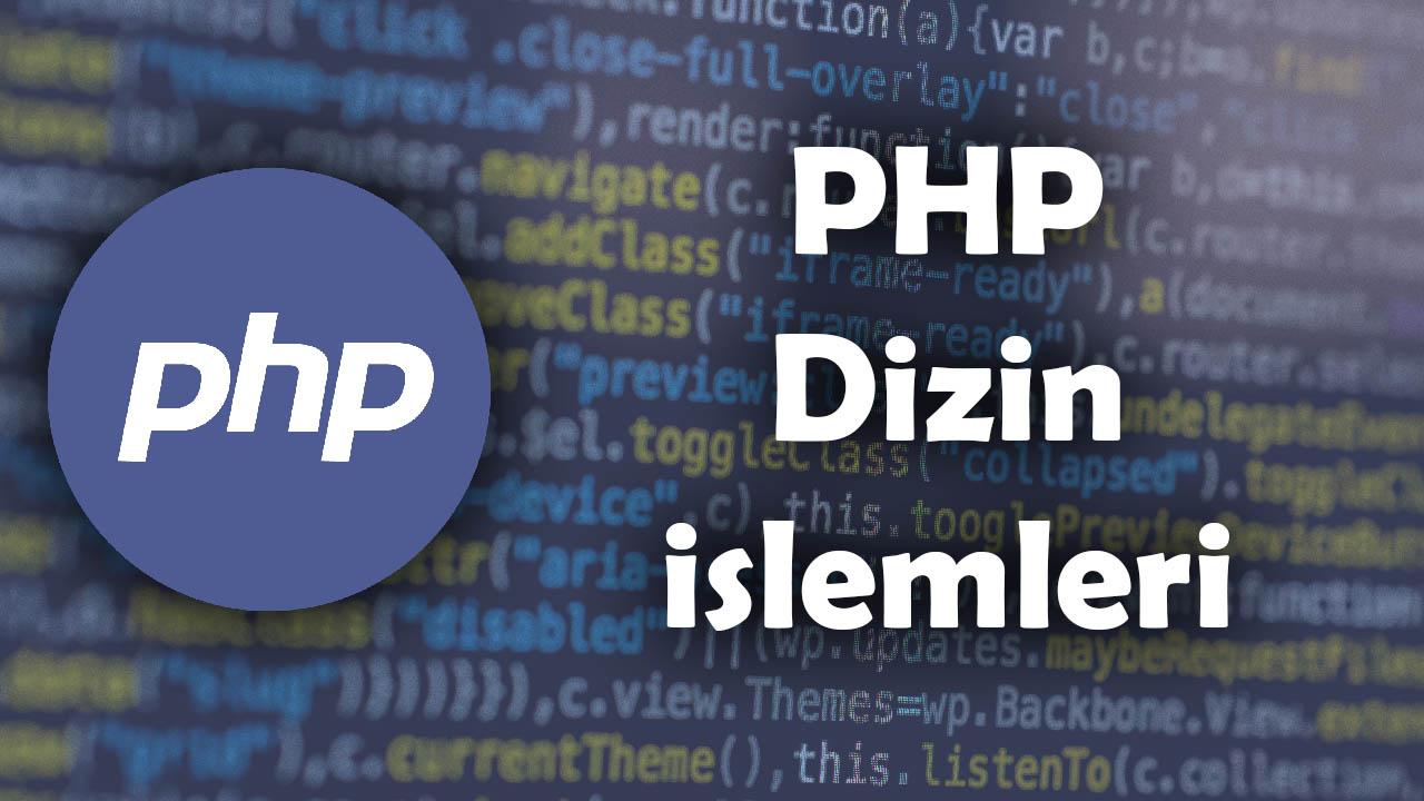 dizin işlemleri, kodlama, php dersleri, php döngüler, php öğren, php yazılım, programlama yazılımı, while döngüsü